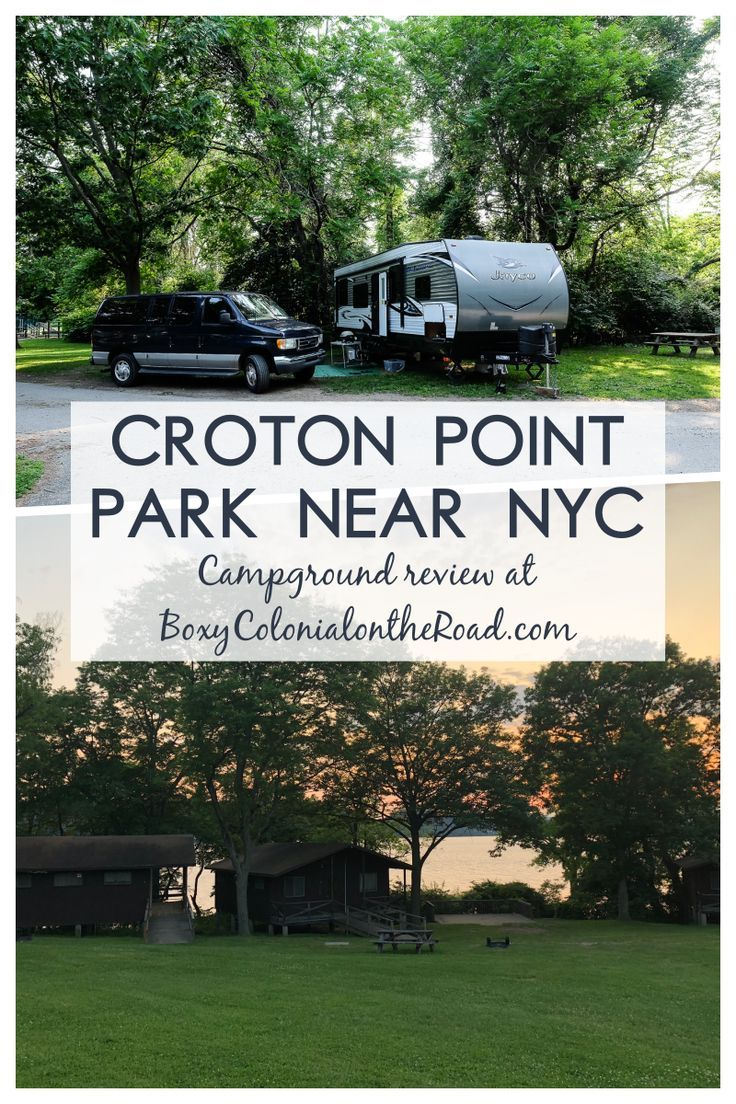 Croton Point Park Rv Camping Near Nyc Boxy Colonial On The Road Rv Parks And Campgrounds Visiting Nyc Camping Locations