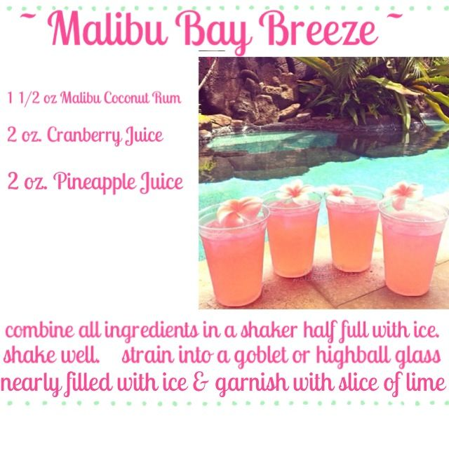 ♥  Malibu Bay Breeze~One of my FAV drinks! Searched thru many recipes/ratings as different recipes call for different parts of alcohol & juice and this version got the best review on many sites!
