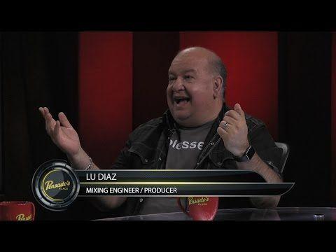 Mix Engineer/Producer Lu Diaz - Pensado's Place #285