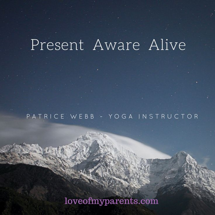 PRESENT- AWARE - ALIVE all words that describe how you feel after a yoga class that is what we want in life and to be able to achieve that on a daily basis !! that is perfect I think :D http://loveofmyparents.com/9-questions-your-shouldve-asked…/