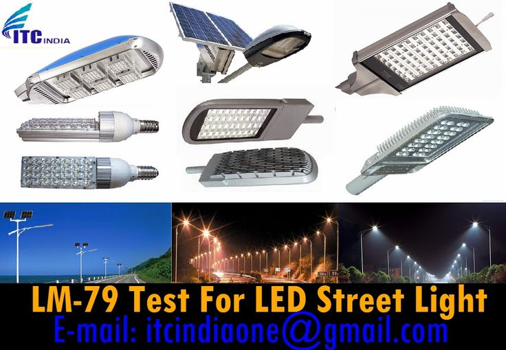 Electrical Safety Testing Lab ITC India: LM-79 Testing for LED Street Light