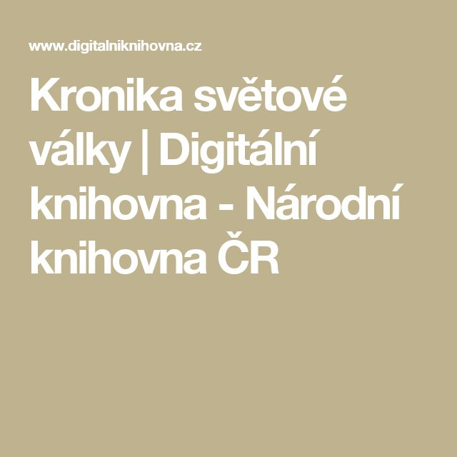 Kronika světové války | Digitální knihovna - Národní knihovna ČR