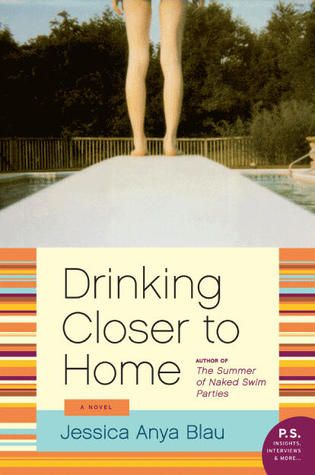 # 45 - Drinking Closer to Home, by Jessica Anya Blau.  Didn't think I would like it as much as I did, but at times I felt really drawn in to this crazy family.