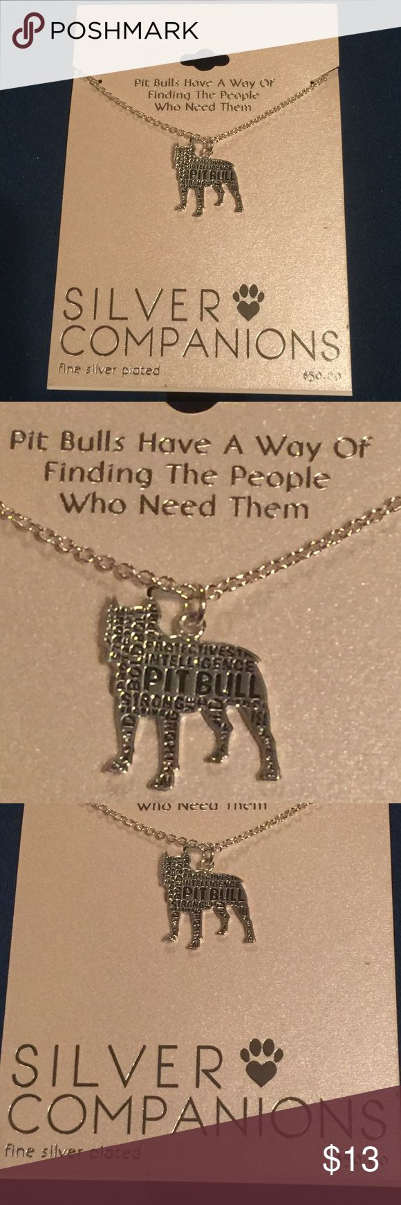 NWT silver plated pitt bull necklace It has a pitt bull shaped pendant with words that describe pitt bulls. Bundle and get $3 off. Can't be combined with other offers. Jewelry Necklaces