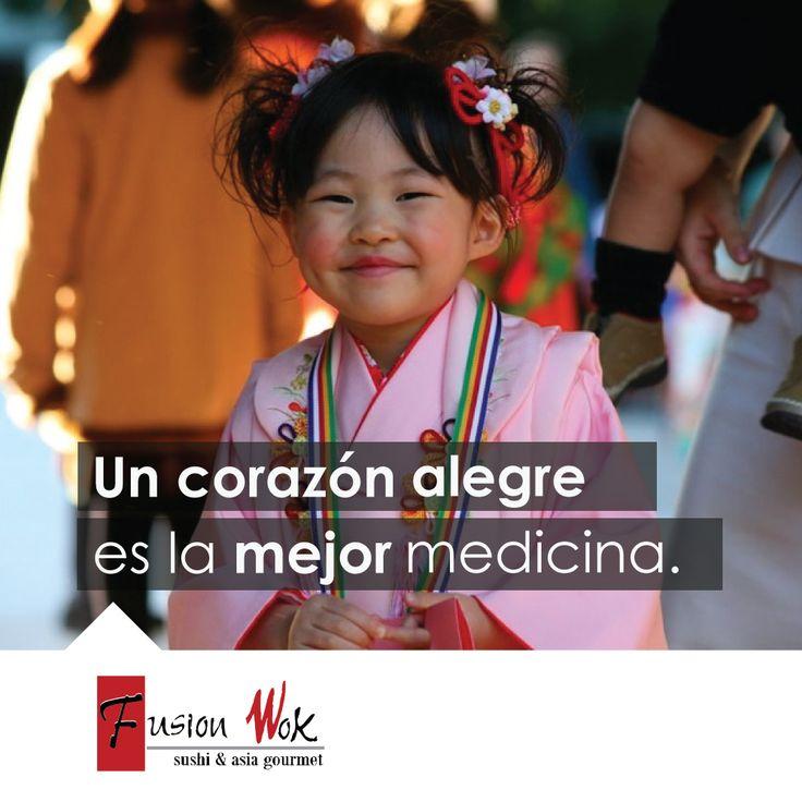 Un corazón alegre es la mejor medicina. Frases - Fusion Wok #felicidad #happy #fusionwok #calico #cali #colombia #frases #life #love #felizdia #diafeliz #dia #day #happyday #heart #sonreir #pensamientospositivos