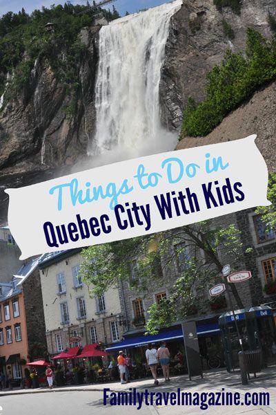 Quebec City with kids #travel #familytravel