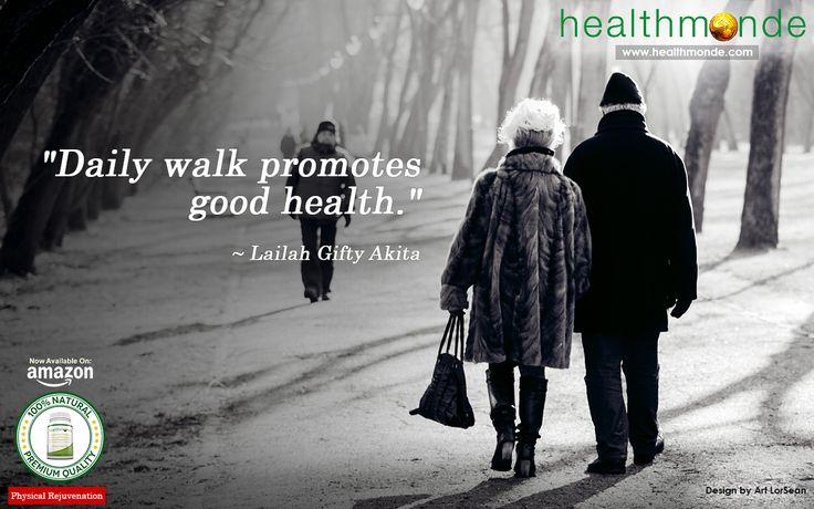 """Daily walk promotes good health."" "" Lailah Gifty Akita  https://www.healthmonde.com/     AMAZON : https://www.healthmonde.com/"