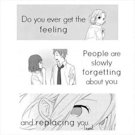 Traduction Fr: N'as-tu jamais eu le sentiment que les gens t'oublient petit à petit, et qu'ils finissent par te remplacer...