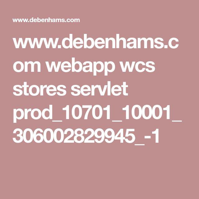 www.debenhams.com webapp wcs stores servlet prod_10701_10001_306002829945_-1