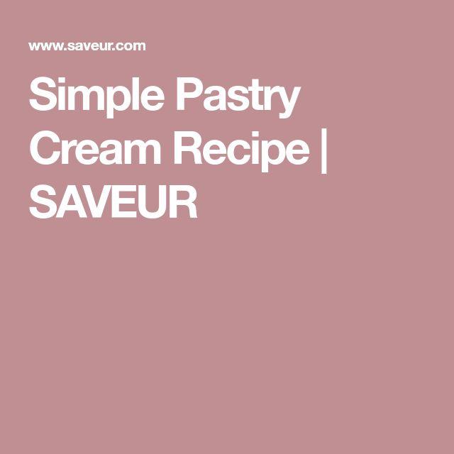 Simple Pastry Cream Recipe | SAVEUR