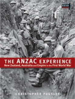 The Anzac experience New Zealand, Australia and Empire in the First World War / by Christopher Pugsley