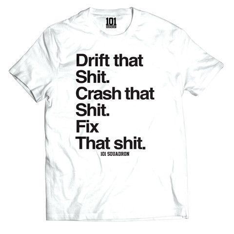 Drift That Shit Tee Shirt White | 101-squadron