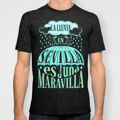La lluvia en Sevilla es una maravilla T-shirt