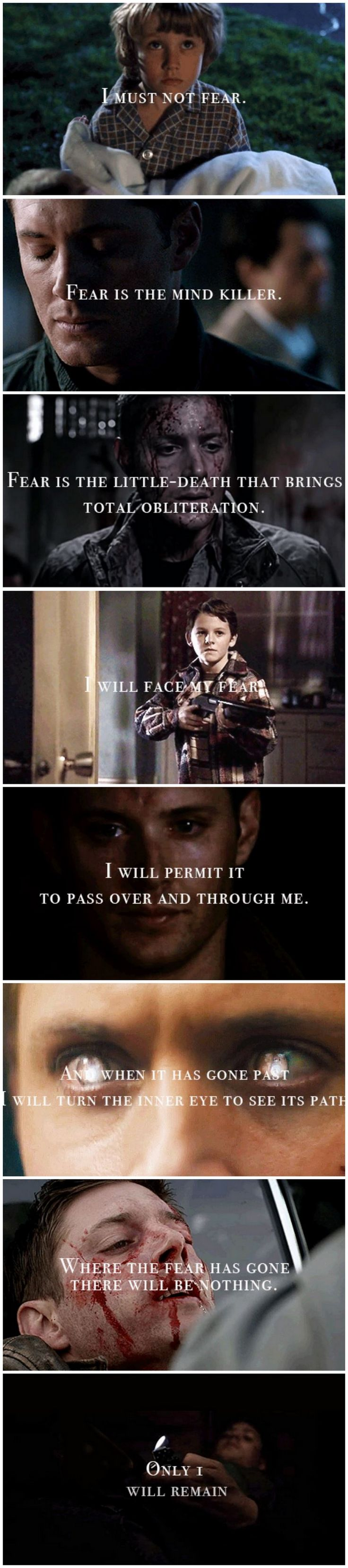 Supernatural / Dune - I Must Not Fear [gifset] - Quote from Frank Herbert's Dune with Dean Winchester images - I love this quote so much, it has helped me for many years through doctor and dentist appointments. XD