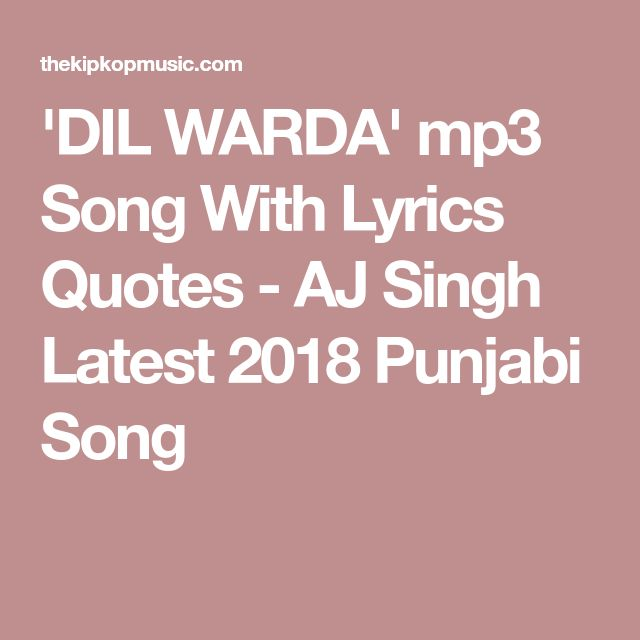 'DIL WARDA' mp3 Song With Lyrics Quotes - AJ Singh Latest 2018 Punjabi Song