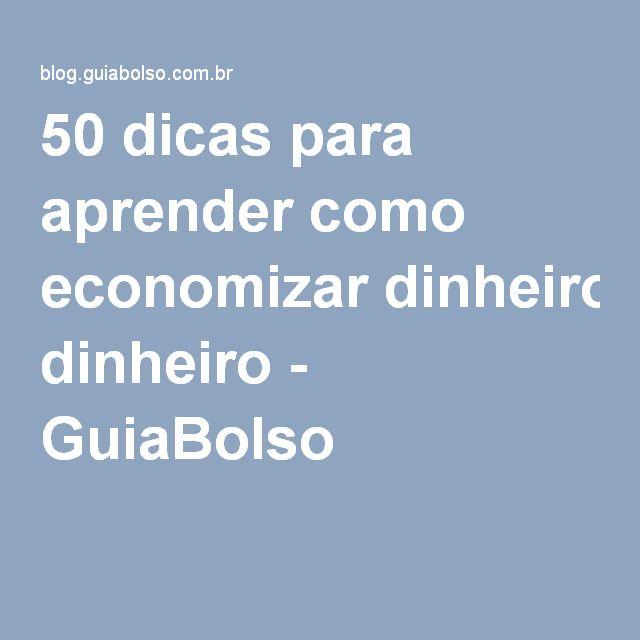 50 dicas para aprender como economizar dinheiro - GuiaBolso