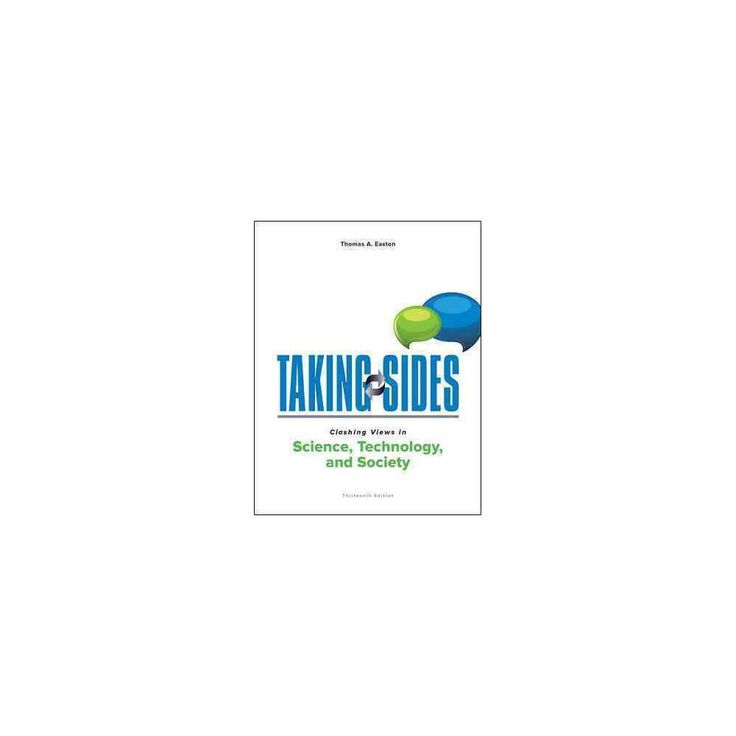 Taking Sides Clashing Views in Science, Technology, and Society (Paperback) (Thomas A. Easton)