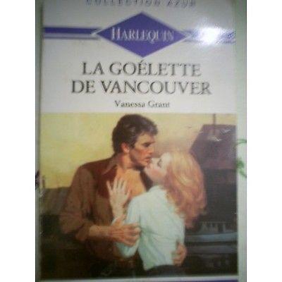 LIVRE collection HARLEQUIN AZUR n° 889 La Goélette de Vancouver Grant Vanessa