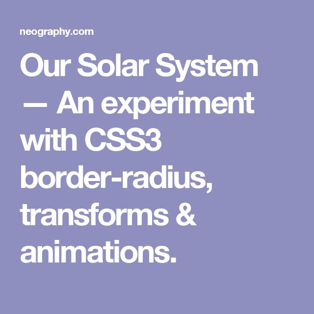 our solar system an experiment with css3 border radius transforms animations