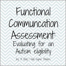 Functional Communication Assessment for autism evaluation Repinned by  SOS Inc. Resources  http://pinterest.com/sostherapy.