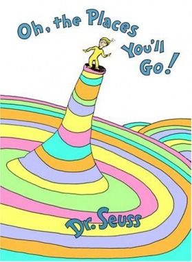 Oh, The Places You'll Go! by Dr. Seuss | Classic Children's Books - Parenting.com