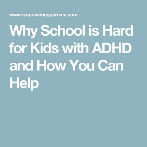 Why School is Hard for Kids with ADHD and How You Can Help