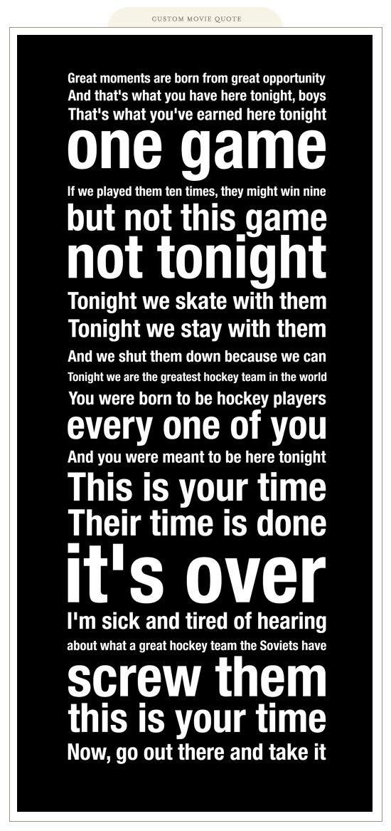 I love this movie. Miracle was great and tells the truly amazing story the USA Hockey. Love this!!! This needs to be in my living room.