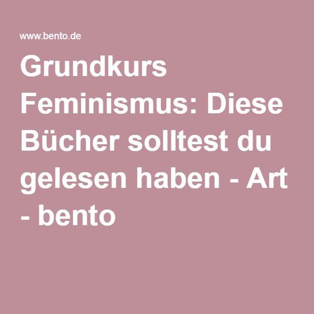 Grundkurs Feminismus: Diese Bücher solltest du gelesen haben - Art - bento