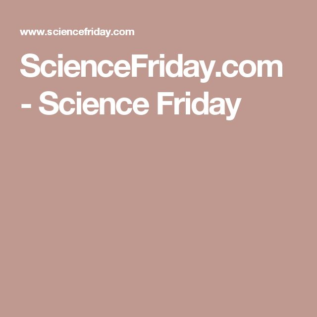 Science Friday podcast - science in the news