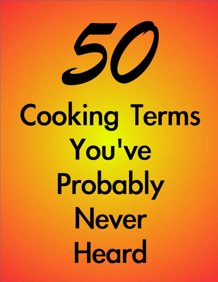 50 Cooking Terms You've Probably Never Heard Before