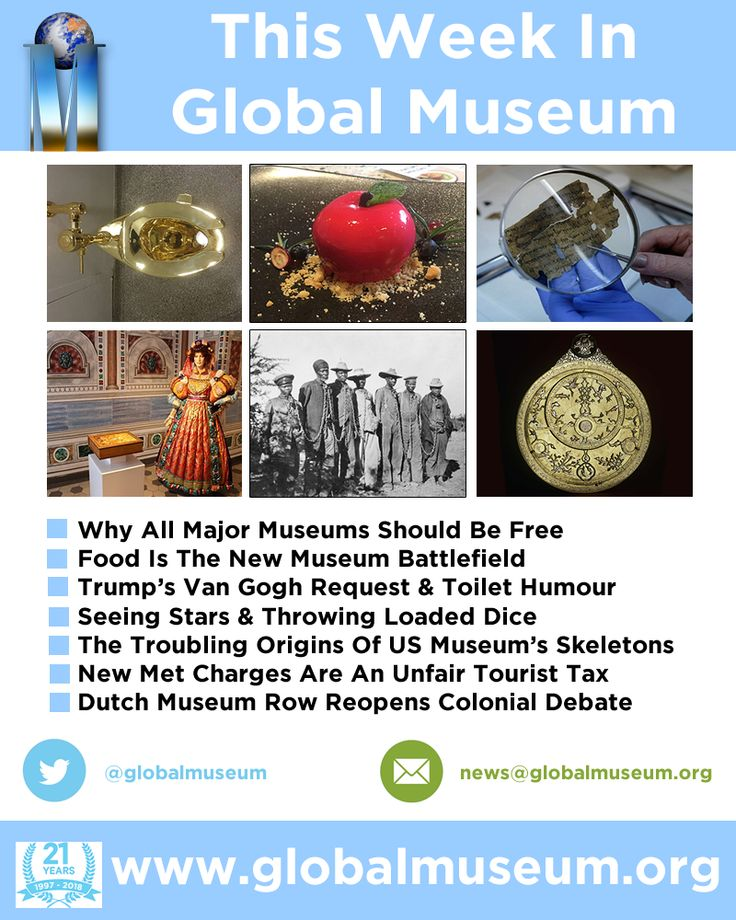 This Week - Why All Major Museums Should Be Free * Food The New Museum Battlefield * Trump's Van Gogh Request & Toilet Humour * Seeing Stars & Throwing Dice * Troubling Origins Of NY Museum's Skeletons * New Met Charges An Unfair Tourist Tax http://www.globalmuseum.org #museum #news #jobs #globalmuseum