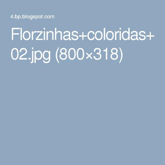Florzinhas+coloridas+02.jpg (800×318)