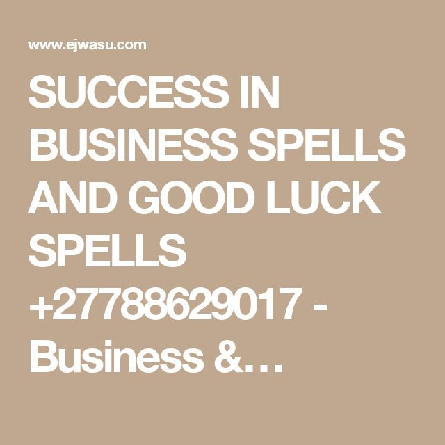 SUCCESS IN BUSINESS SPELLS AND GOOD LUCK SPELLS +27788629017 - Business &…
