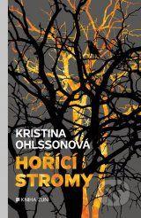Hořící stromy - Kristina Ohlsson