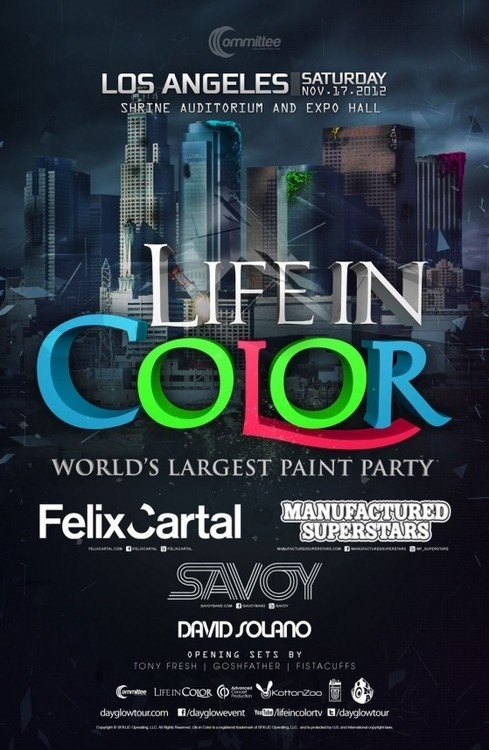 Win 2 tickets to Life in Color @ Los Angeles Shrine Expo Hall with Felix Cartal, Manufactured Superstars, Savoy & more on November 17th!    ***** JustGo Music are offering you the chance to win 2 tickets to the worlds BIGGEST paint party (worth $106). For your chance to win, just answer the simple question on the link… Good luck! *****    http://www.justgomusic.com/competitions/lifeincolor    Here's the 2012 trailer to get you excited:http://www.youtube.com/watch?v=nvpSOFQcp1c