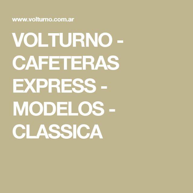 VOLTURNO - CAFETERAS EXPRESS - MODELOS - CLASSICA