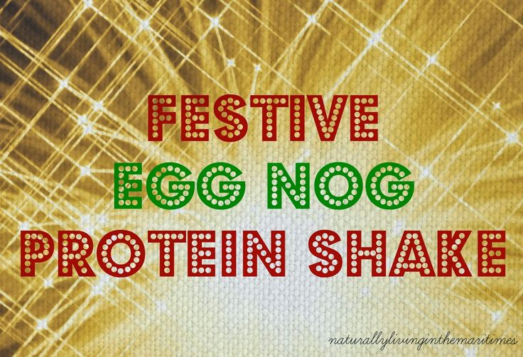 Naturally Living in the Maritimes: Egg Nog Protein Shake