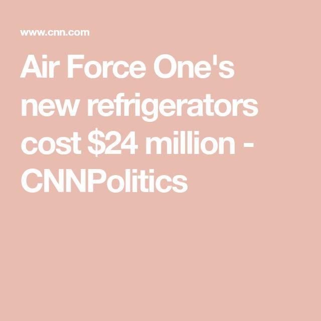 Air Force One's new refrigerators cost $24 million - CNNPolitics