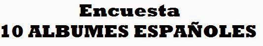 .ESPACIO WOODYJAGGERIANO.: ENCUESTA - 10 mejores álbumes españoles http://woody-jagger.blogspot.com/2008/06/encuesta-10-mejores-lbumes-espaoles.html