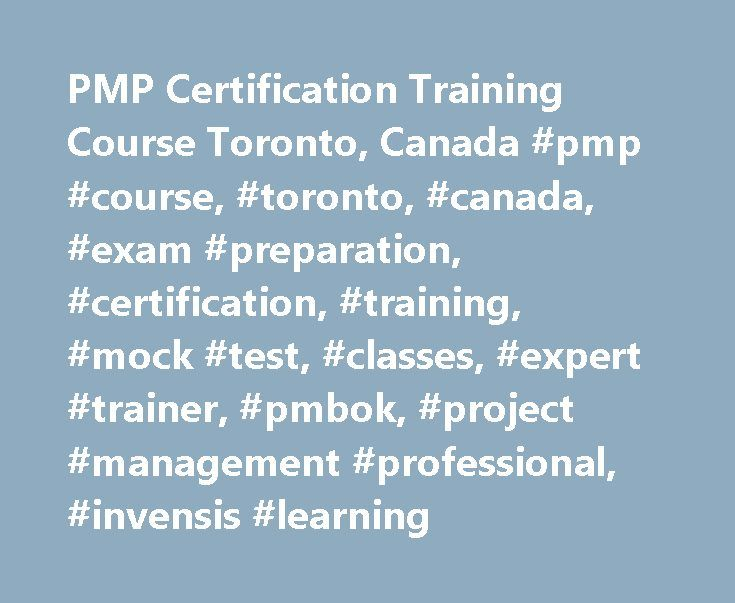 PMP Certification Training Course Toronto, Canada #pmp #course, #toronto, #canada, #exam #preparation, #certification, #training, #mock #test, #classes, #expert #trainer, #pmbok, #project #management #professional, #invensis #learning http://colorado-springs.remmont.com/pmp-certification-training-course-toronto-canada-pmp-course-toronto-canada-exam-preparation-certification-training-mock-test-classes-expert-trainer-pmbok-project-management/  # PMP Certification Training Exam Prep Course in…