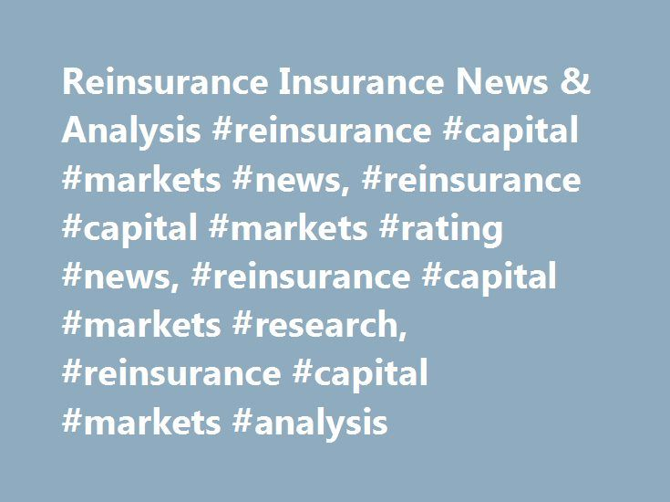 Reinsurance Insurance News & Analysis #reinsurance #capital #markets #news, #reinsurance #capital #markets #rating #news, #reinsurance #capital #markets #research, #reinsurance #capital #markets #analysis http://new-zealand.remmont.com/reinsurance-insurance-news-analysis-reinsurance-capital-markets-news-reinsurance-capital-markets-rating-news-reinsurance-capital-markets-research-reinsurance-capital-markets-anal/  # Insurance companies and state regulators expressed dismay over President…