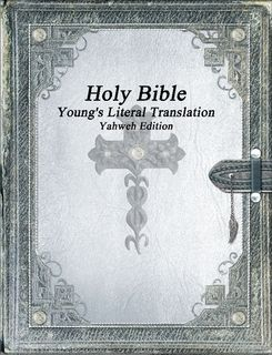 Holy Bible: Young's Literal Translation Yahweh Edition