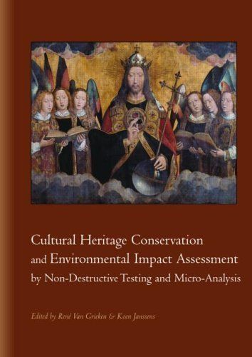 Cultural Heritage Conservation and Environmental Impact Assessment by Non-Destructive Testing and Micro-Analysis by Rene Van Grieken. $32.08. Publisher: Taylor and Francis CRC ebook account; 1 edition (April 17, 2007). 337 pages