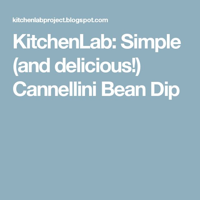 KitchenLab: Simple (and delicious!) Cannellini Bean Dip