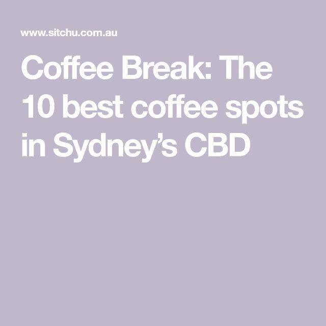 Coffee Break: The 10 best coffee spots in Sydney's CBD