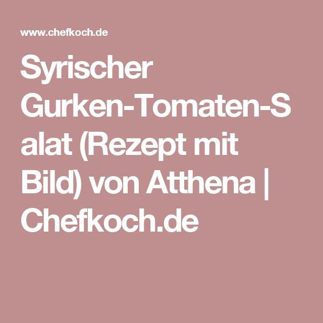 Syrischer Gurken-Tomaten-Salat (Rezept mit Bild) von Atthena | Chefkoch.de