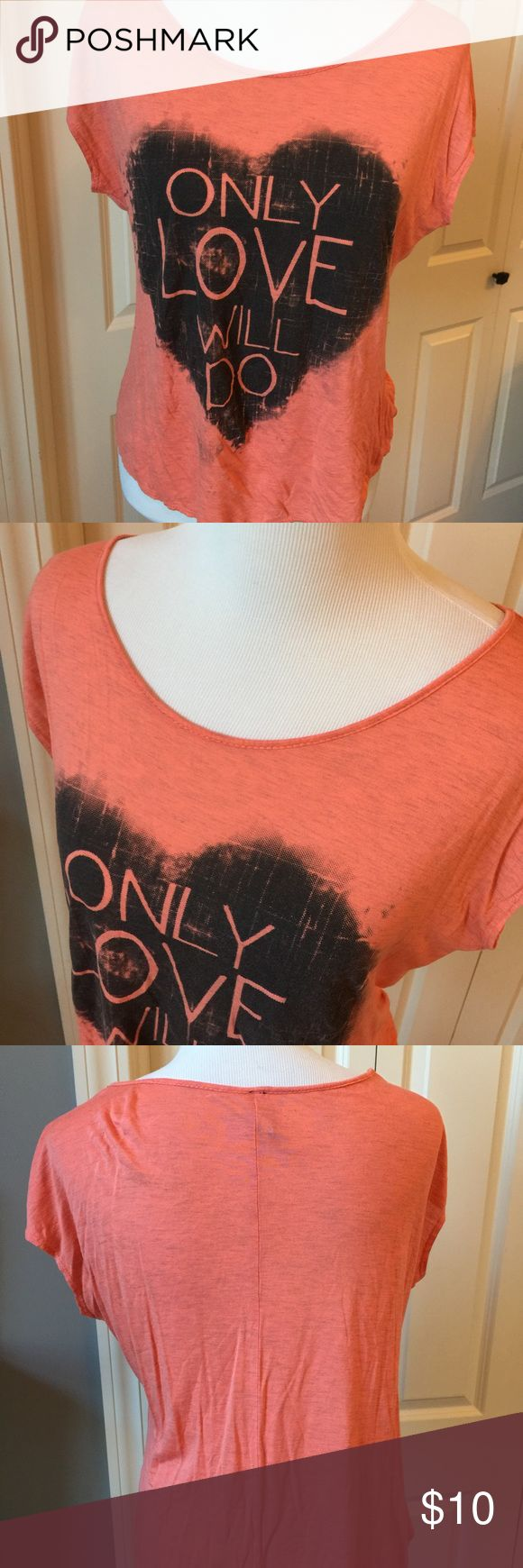Only love Will do Tee 99% rayon 1% polyester ing Tops Tees - Short Sleeve