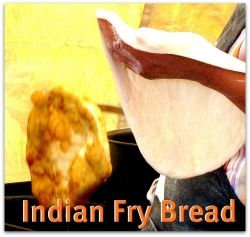 There are several different recipes and ways to make Frybread also known as Fry Bread, just like any other recipe each cook has their own way...