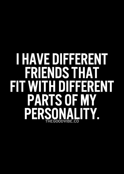 I have always said that I have multiple personalities, and I do! We all do. And I am lucky enough to have beautiful soul sisters for each, and sometimes brings about another that enriches our lives. Dare.....to....be.....you...and be true.....to all of yourselves. It's a good thing. :) Twinkles.