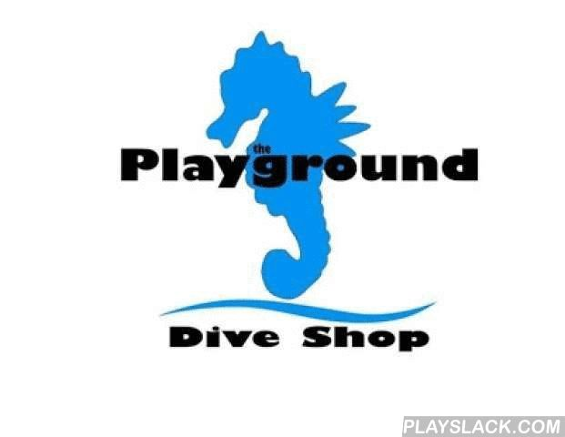 The Playground Dive Shop  Android App - playslack.com , At The Playground Dive Shop we offer high quality family friendly scuba instruction from entry level to instructor level training. Access our calendar and call to schedule your class.We pride ourselv